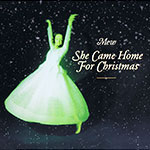 She Came Home For Christmas CD Cover